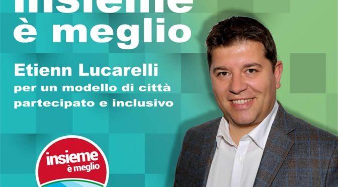 Insieme è meglio: il candidato Etienn Lucarelli